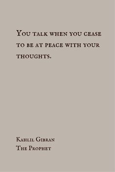 You talk when you cease to be at peace