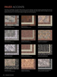 PAVER ACCENTS Much like you would design a tile project inside your home, you start