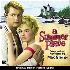 movie, A Summer Place with Troy Donahue and Sandra Dee 1959