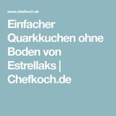 Einfacher Quarkkuchen ohne Boden von Estrellaks | Chefkoch.de