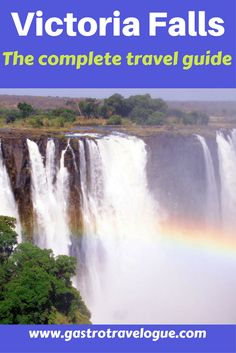 The Complete Travel Guide to Victoria Falls- #Zimbabwe, #zambia  #travel - www.gastrotravelogie.com