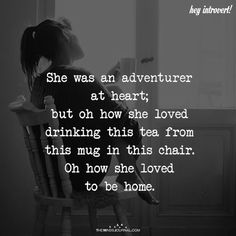 She Was An Adventurer At Heart - one can be both an introvert and an extrovert at the same time Great Quotes, Quotes To Live By, Me Quotes, Funny Quotes, Inspirational Quotes, Qoutes, Wild Quotes, Pretty Words, Beautiful Words