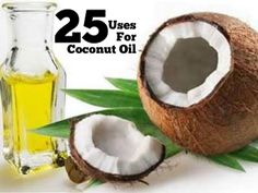 25 Uses for Coconut Oil! Coconut Oil is a MUST have in your home. This stuff is AMAZING