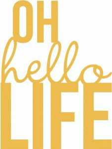 Silhouette Design Store - View Design #54453: simple stories-oh hello life