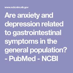 Are anxiety and depression related to gastrointestinal symptoms in the general population? - PubMed - NCBI