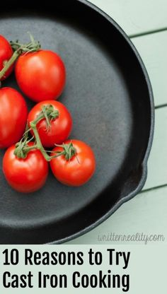 Looking for new cookware? Here are 10 Reasons to Try Cast Iron Cooking.
