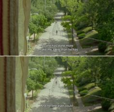 ― Me and Earl and the Dying Girl (2015) Rachel: No one has done more to make me smile than he has. And no one ever could.