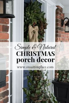 Simple and Natural Christmas Porch Decor from onsuttonplace.com #100Christmasprojects