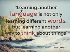 """Learning another language is not only learning different words, but learning another  way to think about things"" - Flora Lewis #Spanish #LearnSpanish #Languages"