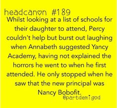 lol i think Percy would be so scared if he found out that Nancy was the principal I would hide my kid if I where Percy. Percy Jackson Head Canon, Percy Jackson Fan Art, Percy Jackson Memes, Percy Jackson Books, Percy Jackson Fandom, Tio Rick, Uncle Rick, Solangelo, Percabeth