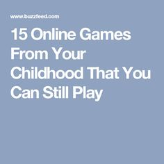 15 Online Games From Your Childhood That You Can Still Play