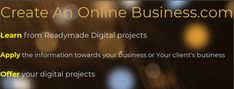 Learn from Readymade Digital projects Apply the information towards your business or Your client's business Offer your digital projects Business Offer, Online Business, How To Apply, Learning, Digital, Create, Projects, Log Projects, Blue Prints