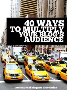 40 Ways to Multiply Your Blog's Audience