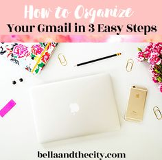 How To Organize Your Gmail in 3 Easy Steps