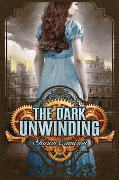 Sharon Cameron - The Dark Unwinding / #awordfromJoJo #Steampunk #YoungAdult #SharonCameron