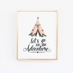 Let's go on an adventure - Wall Print Tribal Nursery. Pink Girl Nursery. Adventure room. Tent Wall Print