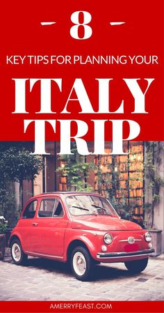 Italy Travel Planning | 8 Key Tips for planing your first trip to Italy (plus join our free Italy Travel challenge!) | amerryfeast.com