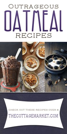 Outrageous Oatmeal Recipes - The Cottage Market