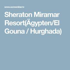 Sheraton Miramar Resort(Ägypten/El Gouna / Hurghada)
