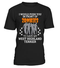"""# Zombies West Highland Terrier Dog Owner Fun Tshirt Halloween .  Special Offer, not available in shops      Comes in a variety of styles and colours      Buy yours now before it is too late!      Secured payment via Visa / Mastercard / Amex / PayPal      How to place an order            Choose the model from the drop-down menu      Click on """"Buy it now""""      Choose the size and the quantity      Add your delivery address and bank details      And that's it!      Tags: Ideal Halloween…"""