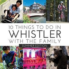 Biking, Hiking, Free Concerts? Check out the amazing things to do with Kids in Whistler, in the Summer!