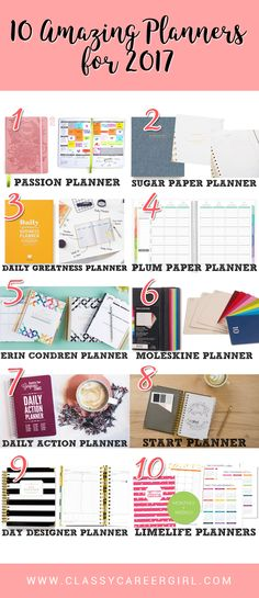 10 Amazing Planners For 2017  It's that time of year to shop for a planner for the new year. Personally, I love this time of year and I really enjoy the process of planning out my goals and dreams.  http://www.classycareergirl.com/2016/11/best-planners-2017/