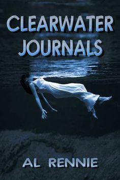 FREE NOOK BOOK on Barnes & Noble -  Clearwater Journals [NOOK Book]  by Al Rennie