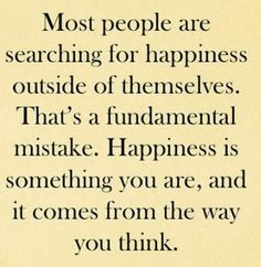 Inspirational Picture Quotes...: Most people searching for happiness.