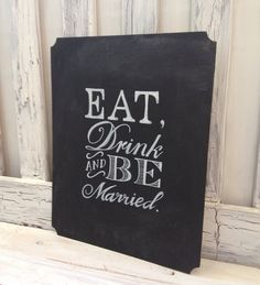 REAL CHALKBOARD WEDDING Sign - Eat drink be married - Wedding sign