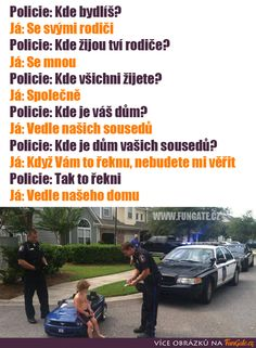 Police: Kde bydlíš? Epic Pictures, Some Jokes, Chuck Norris, Good Humor, Jokes Quotes, Funny Images, Haha, Police, Motivation