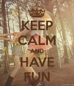 Keep calm and have fun quotes friends fun autumn