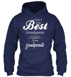 Only  The Best Grandparents Get Promoted To Great Grandparents Navy T-Shirt Front