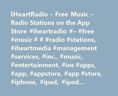 IHeartRadio – Free Music – Radio Stations on the App Store #iheartradio #– #free #music # # #radio #stations, #iheartmedia #management #services, #inc., #music, #entertainment, #ios #apps, #app, #appstore, #app #store, #iphone, #ipad, #ipod #touch, #itouch, #itunes http://illinois.remmont.com/iheartradio-free-music-radio-stations-on-the-app-store-iheartradio-free-music-radio-stations-iheartmedia-management-services-inc-music-entertainment-ios-a/  # iHeartRadio – Free Music Radio Stations…
