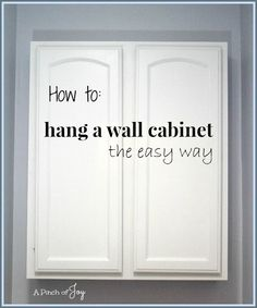 How to hang a wall cabinet the easy way -- A Pinch of Joy