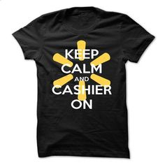 Keep Calm And Cashier On - #online tshirt design #kids t shirts. SIMILAR ITEMS => https://www.sunfrog.com/Funny/Keep-Calm-And-Cashier-On.html?id=60505