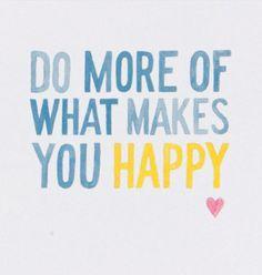 Haz más a menudo lo que te hace feliz.