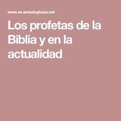 Los profetas de la Biblia y en la actualidad
