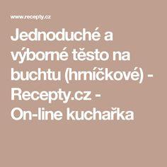 Jednoduché a výborné těsto na buchtu (hrníčkové) - Recepty.cz - On-line kuchařka
