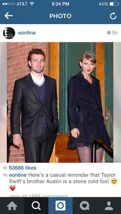 T-Swift and her very handsome brother... Dang, good looking just runs in that family...