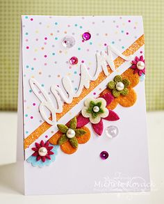 Fun angled card using Dear Lizzy die cut and a load of felt flowers!
