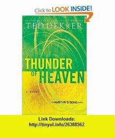Thunder of Heaven (Martyrs Song, Book 3) (9780849945175) Ted Dekker , ISBN-10: 0849945178  , ISBN-13: 978-0849945175 ,  , tutorials , pdf , ebook , torrent , downloads , rapidshare , filesonic , hotfile , megaupload , fileserve