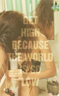 Get high. Quote