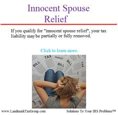 INNOCENT SPOUSE RELIEF - WHAT YOU SHOULD KNOW: http://www.landmarktaxgroup.com/services/innocent-spouse-relief
