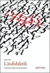 Läsdidaktik - efter den första läsinlärningen (häftad)