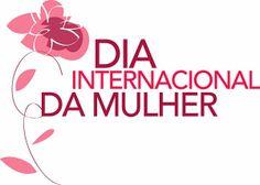 .: 08 de Março dia Internacional da Mulher