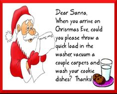 Dear Santa funny funny quotes humor christmas santa christmas quotes christmas quote christmas humor Maybe he could do this all year long lol :) Christmas Wishes Quotes, Xmas Quotes, Christmas Jokes, Christmas Time, Christmas Ideas, Santa Christmas, Christmas Crafts, Christmas Stuff, Santa Quotes