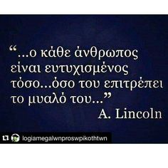 Σοφά λόγια . Poetry Quotes, Book Quotes, Life Quotes, Big Words, Cool Words, Lincoln, General Quotes, Perfection Quotes, Special Quotes