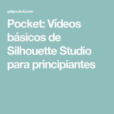 Pocket: Vídeos básicos de Silhouette Studio para principiantes