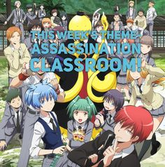 This week's theme is Assasination Classroom! Good luck!