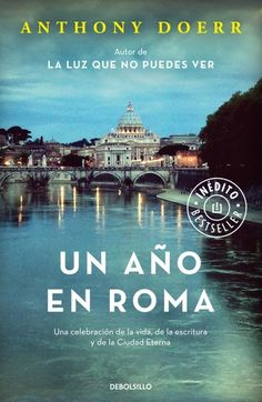 Un año en Roma by Anthony Doerr - Books Search Engine I Love Books, Good Books, Books To Read, My Books, Anthony Doerr, Book Suggestions, I Love Reading, World History, Book Lists